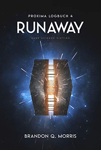 Proxima-Logbuch 4: Runaway: Hard Science Fiction (Proxima-Logbücher)