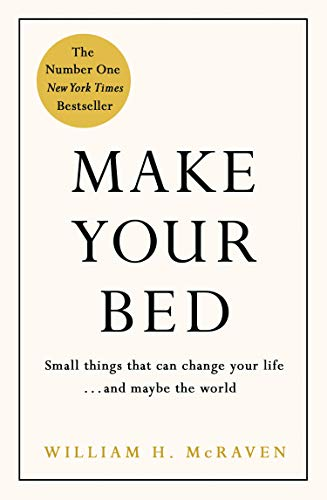 Make your bed: little things that can change your life ... and maybe the world