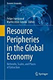Resource Peripheries in the Global Economy: Networks, Scales, and...