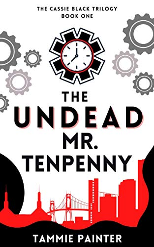 The Undead Mr. Tenpenny: The Cassie Black Trilogy, Book One by [Tammie Painter]