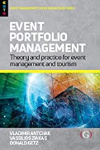 Event Portfolio Management: Theory and Methods for Event Management and Tourism (Events Management Theory and Methods)