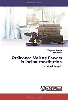 Ordinance Making Powers in Indian constitution: A Critical Analysis