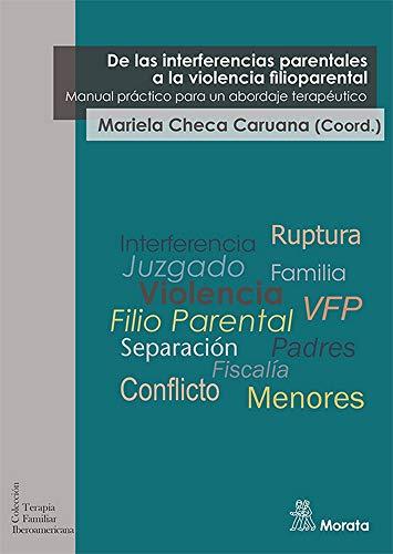 De Las Interferencias Parentales A La Violencia Filioparental: 12 (Terapia Familiar Iberoamericana)