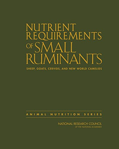 Nutrient Requirements of Small Ruminants: Sheep, Goats, Cervids, and New World Camelids (Nutrient Requirements of Animals)