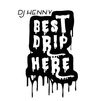 Best Drip Here