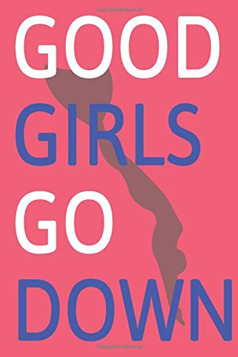Good Girls Go Down: Schlichtes 50 Seitiges Apnoe Taucher Logbuch DIN A5