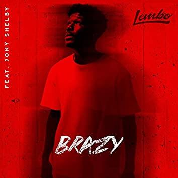 Brazy (feat. Jony Shelby)