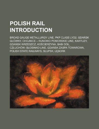 Polish Rail Introduction: Broad Gauge Metallurgy Line, Pkp Class Lyd2, Gda Sk G Owny, Chojnice - Runowo Pomorskie Line, Kartuzy