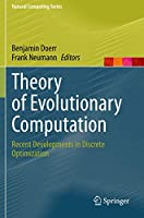 Theory of Evolutionary Computation: Recent Developments in Discrete Optimization (Natural Computing Series)