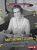 Nasa Mathematician Katherine Johnson (Stem Trailblazer Biographies)