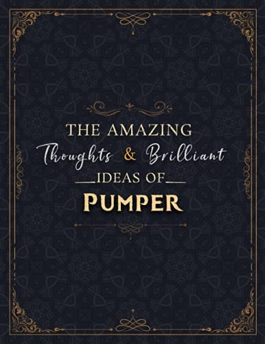 Pumper Sketch Book - The Amazing Thoughts And Brilliant Ideas Of Pumper Job Title Cover Notebook Journal: Notebook for Drawing, Doodling, Writing, ... 8.5 x 11 inch, 21.59 x 27.94 cm, A4 size)