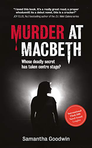 Murder at Macbeth: A gripping British crime mystery packed with twists and turns (A D.I. Robson mystery Book 1) by [Samantha Goodwin]