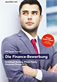Das Insider-Dossier: Die Finance-Bewerbung: Investment Banking, Private Equity, Corporate Finance & Co. - Stefan Menden