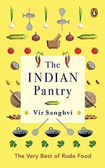 The Indian Pantry: The Very Best of Rude Food by [Vir Sanghvi]