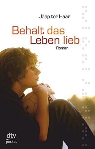 Behalt das Leben lieb.: Roman
