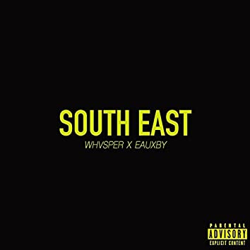 South East (feat. Eauxby)
