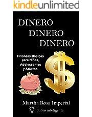 DINERO DINERO DINERO: Finanzas Básicas para Niños, Adolescentes y Adultos (Spanish Edition)