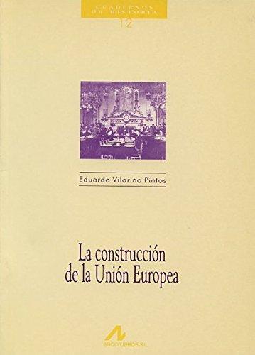 La construcción de la Unión Europea (Cuadernos de historia)