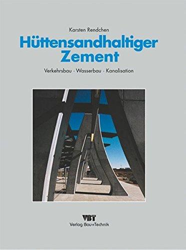 Hüttensandhaltiger Zement: Verkehrsbau - Wasserbau - Kanalisation