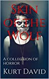 Skin of the Wolf: A collection of horror (English Edition)