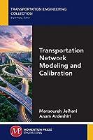 Transportation Network Modeling and Calibration
