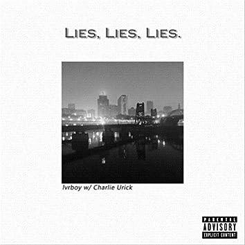 Lies, Lies, Lies. (feat. Charlie Urick)