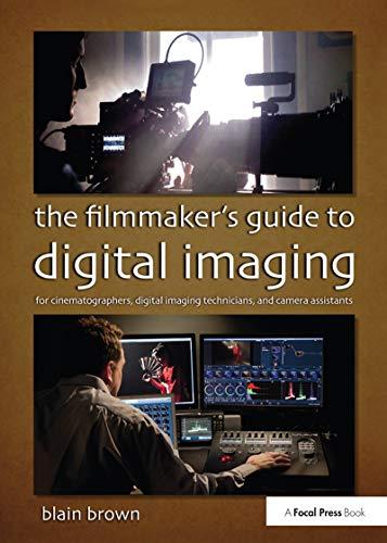 The Filmmaker's Guide to Digital...