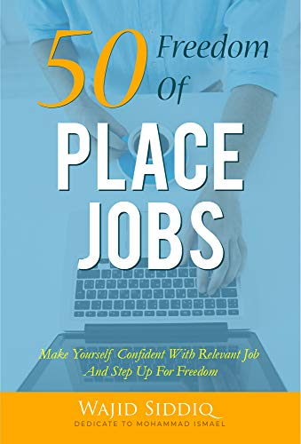 50 Freedom Of Place Jobs: 50 Methods To Become Your Own Boss (English Edition)