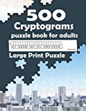 Cryptograms puzzle book for adults: 500 large...
