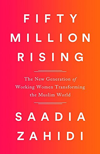 Image of Fifty Million Rising: The New Generation of Working Women Transforming the Muslim World