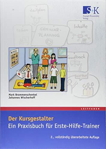 Der Kursgestalter: Ein Praxisbuch für Erste-Hilfe-Trainer