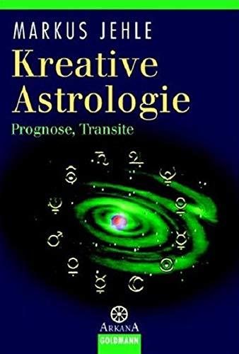 Kreative Astrologie: Prognose, Transite (Livre en allemand)