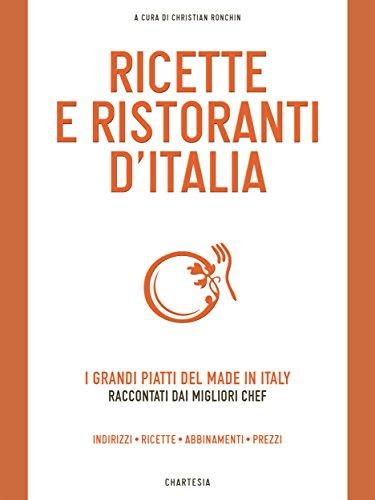 Ricette e Ristoranti d'Italia: I grandi piatti del made in...