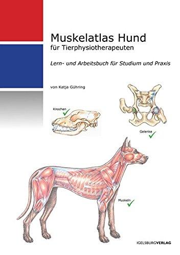 Muskelatlas Hund: Lern- und Arbeitsbuch für Tierphysiotherapeuten
