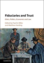 Fiduciaries and Trust: Ethics, Politics, Economics and Law