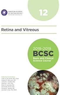 2018-2019 BCSC (Basic and Clinical Science Course), Section 12: Retina and Vitreous (MAJOR REVISION)