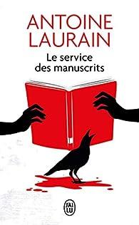 Le service des manuscrits par Antoine Laurain