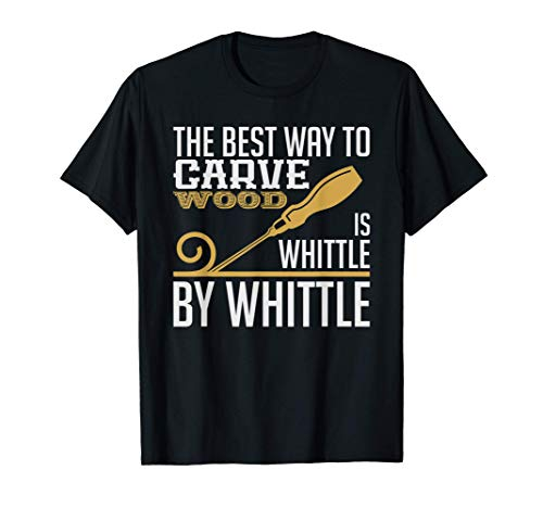 Whittle Wood Carving Gift T-Shirt