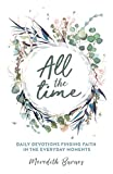 All the Time: Daily Devotions Finding Faith in the Everyday Moments