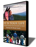 It Is Your Life: Raising Families for the Glory of God, Featuring the Moody Family