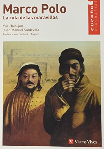 Marco Polo. La Ruta de las Maravillas (Colección Cucaña Biografías)