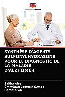 Synthèse d'Agents Sulfonylhydrazone Pour Le Diagnostic de la Maladie d'Alzheimer
