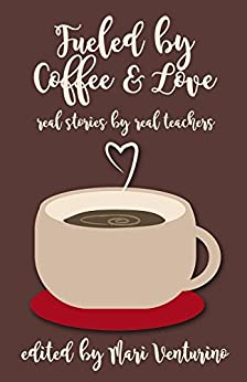 Fueled by Coffee and Love by [Mari Venturino]