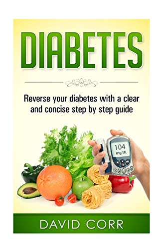 Diabetes:: Reverse Your Diabetes With a Clear and...