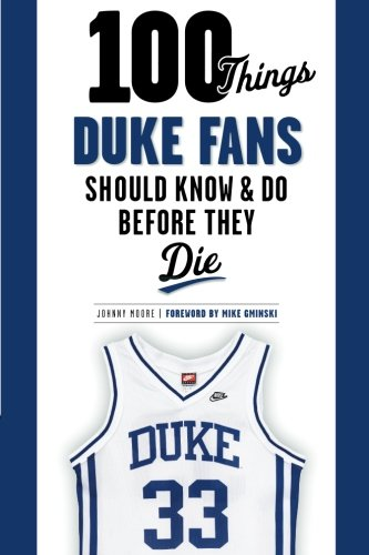 100 Things Duke Fans Should Know...