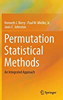 Permutation Statistical Methods: An Integrated Approach