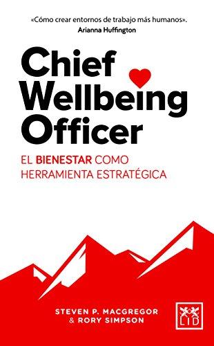 Chief Wellbeing Officer: El bienestar como herramienta estratégica (Colección Viva)