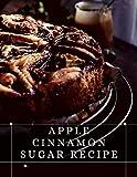 Apple Cinnamon Sugar Recipe: The best recipes from around the world (English Edition)