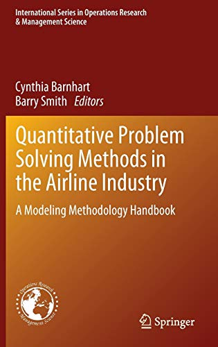 Quantitative Problem Solving Methods in the Airline Industry: A Modeling Methodology Handbook (International Series in Operations Research & Management Science, 169, Band 169)