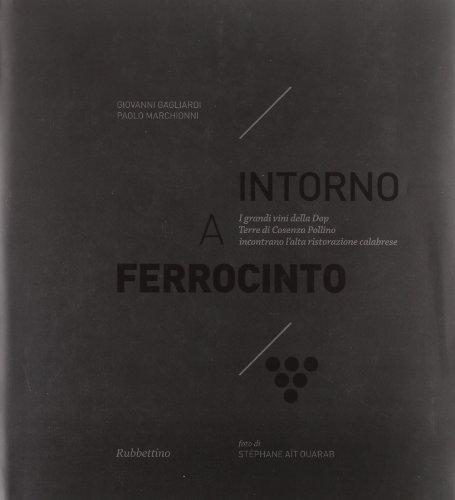 Intorno a Ferrocinto. I grandi vini della Dop Terre di Cosenza Pollino incontrano l'alta ristorazione calabrese